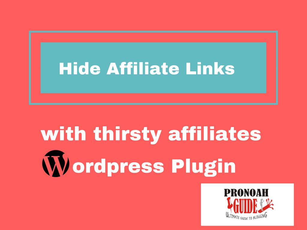 Hide Affiliate Links With Thirsty Affiliates WordPress Plugin
