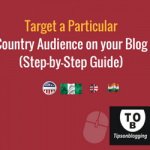 target a particular country audience on your blog