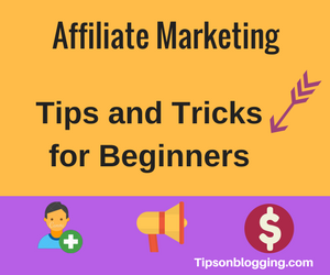 Affiliate Marketing Tips And Tricks For Beginners