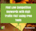 How to find low competition keywords with high traffic fast