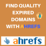 find expired domains with ahrefs
